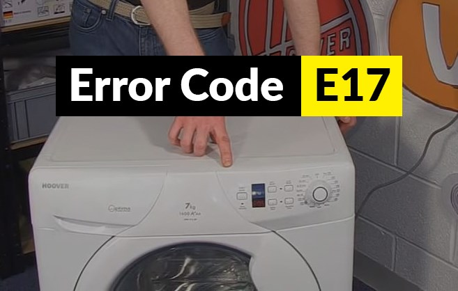 Hoover Washing Machine Error Code E17