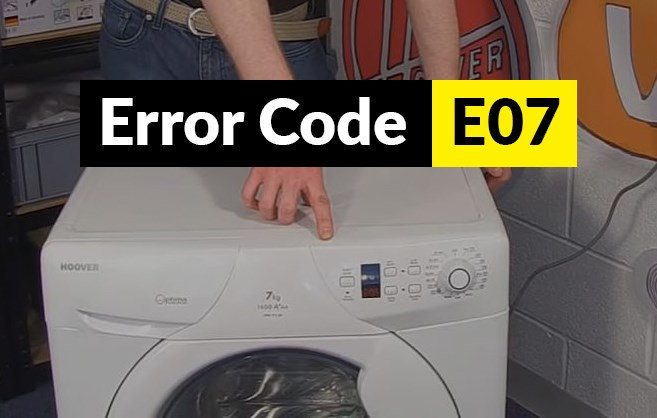 Hoover Washing Machine Error Code E07