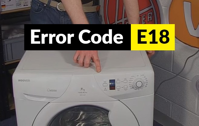 Hoover washing Machine Error Codes E18
